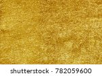 shiny yellow leaf gold foil... | Shutterstock . vector #782059600