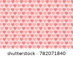 red   pink hearts background... | Shutterstock . vector #782071840