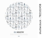oil industry concept in circle... | Shutterstock .eps vector #782102458