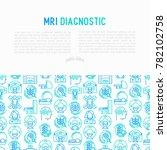 mri diagnostics concept with... | Shutterstock .eps vector #782102758