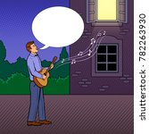 man with guitar sings serenade... | Shutterstock .eps vector #782263930
