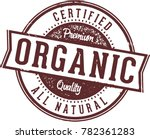 certified organic and all... | Shutterstock .eps vector #782361283