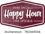 vintage happy hour bar specials ... | Shutterstock .eps vector #782365036