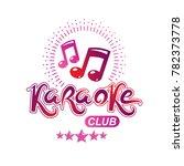 karaoke club emblem created...   Shutterstock . vector #782373778