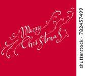 merry christmas  text... | Shutterstock . vector #782457499