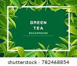 green tea leaves vector nature... | Shutterstock .eps vector #782468854