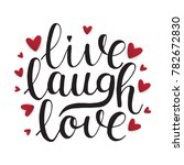 live  laugh  love. happy... | Shutterstock .eps vector #782672830