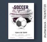 soccer game flyer or poster... | Shutterstock .eps vector #782692720