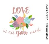 'love is all you need'... | Shutterstock .eps vector #782795590