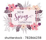 new spring collection... | Shutterstock .eps vector #782866258