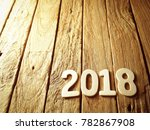 happy new year 2018 alphabet on ... | Shutterstock . vector #782867908