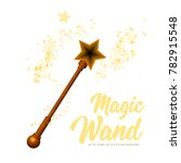 magic wand with stars on white...   Shutterstock . vector #782915548