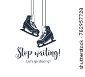 hand drawn ice skates textured... | Shutterstock .eps vector #782957728