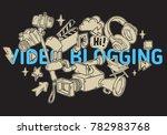 video blogging design with... | Shutterstock .eps vector #782983768
