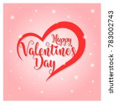 happy valentines day greeting... | Shutterstock .eps vector #783002743