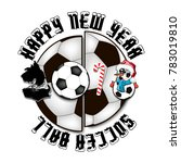 happy new year 2018 and soccer... | Shutterstock .eps vector #783019810