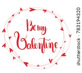be my valentine.  handwritten... | Shutterstock .eps vector #783194320