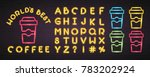 coffee world's best neon light... | Shutterstock .eps vector #783202924