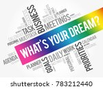 what's your dream  word cloud... | Shutterstock .eps vector #783212440