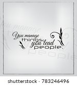 you manage things you lead... | Shutterstock .eps vector #783246496
