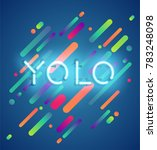 neon word 'yolo' with colorful... | Shutterstock .eps vector #783248098