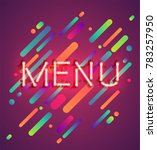 neon word 'menu' with colorful... | Shutterstock .eps vector #783257950