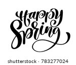 happy spring. hand drawn... | Shutterstock . vector #783277024