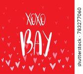 xoxo bay.  handwritten... | Shutterstock .eps vector #783277060