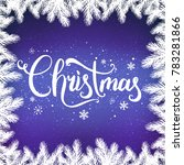 christmas and new year...   Shutterstock .eps vector #783281866