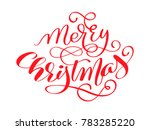 merry christmas red ... | Shutterstock . vector #783285220