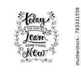 today the day learn something... | Shutterstock .eps vector #783331558