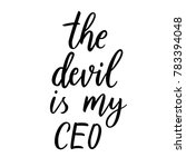 the devil is my ceo. hand drawn ... | Shutterstock .eps vector #783394048