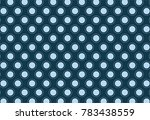 blue circle background | Shutterstock .eps vector #783438559