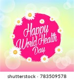 happy world health day ... | Shutterstock .eps vector #783509578