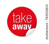 take away label tag sign | Shutterstock .eps vector #783522814