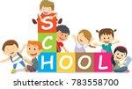happy school kids with blocks.... | Shutterstock .eps vector #783558700