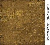 brown grunge background. dirty... | Shutterstock . vector #783598090