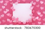 hearts background. valentines... | Shutterstock . vector #783670300