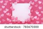 hearts background. valentines...   Shutterstock . vector #783670300