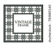 vintage ornamental frame.... | Shutterstock .eps vector #783885160