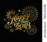 happy new year 2018 message... | Shutterstock .eps vector #784132180