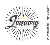 welcome january text | Shutterstock .eps vector #784160044