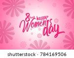 international women's day... | Shutterstock . vector #784169506