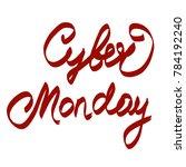 handwritten phrase cyber monday   Shutterstock . vector #784192240