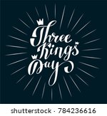three kings day vector lettering | Shutterstock .eps vector #784236616