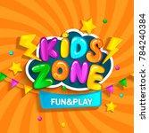 banner for kids zone in cartoon ... | Shutterstock . vector #784240384