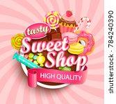 sweet shop logo label or emblem ... | Shutterstock . vector #784240390