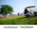blur of man playing golf. | Shutterstock . vector #784288684