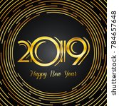 happy new year 2019 greeting...   Shutterstock .eps vector #784657648