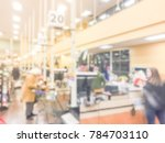 blurred busy cashier  line of... | Shutterstock . vector #784703110